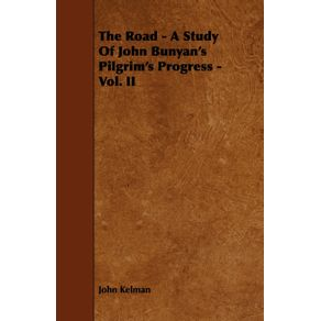 The-Road---A-Study-of-John-Bunyans-Pilgrims-Progress---Vol.-II