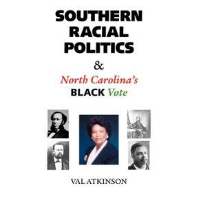 Southern-Racial-Politics-and-North-Carolinas-Black-Vote