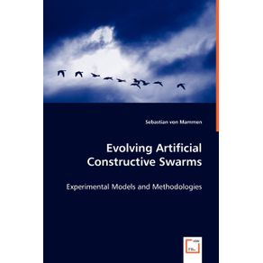 Evolving-Artificial-Constructive-Swarms---Experimental-Models-and-Methodologies