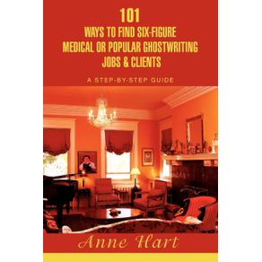 101-Ways-to-Find-Six-Figure-Medical-or-Popular-Ghostwriting-Jobs---Clients