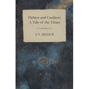 Debtor-and-Creditor--A-Tale-of-the-Times
