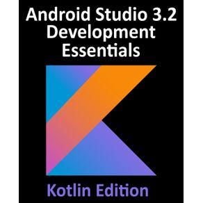 Android-Studio-3.2-Development-Essentials---Kotlin-Edition