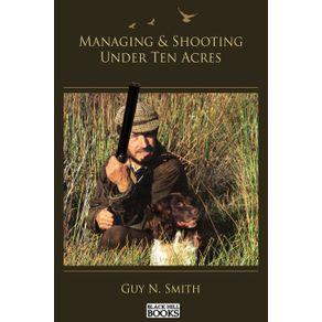 Managing---Shooting-Under-Ten-Acres