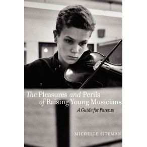 The-Pleasures-and-Perils-of-Raising-Young-Musicians