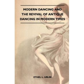 Modern-Dancing-And-The-Revival-Of-Antique-Dancing-In-Modern-Times
