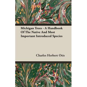 Michigan-Trees---A-Handbook-Of-The-Native-And-Most-Important-Introduced-Species