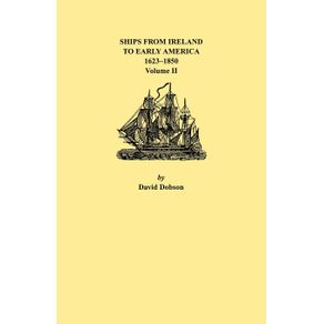 Ships-from-Ireland-to-Early-America-1623-1850.-Volume-II