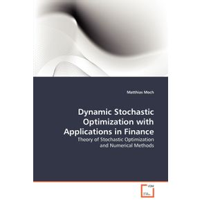Dynamic-Stochastic-Optimization-with-Applications-in-Finance
