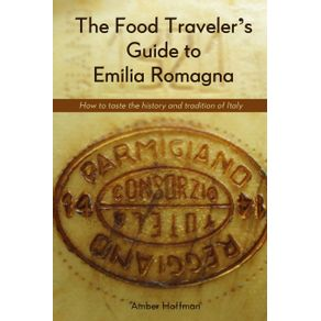 The-Food-Travelers-Guide-to-Emilia-Romagna