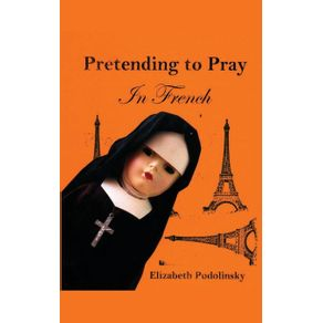 Pretending-to-Pray-In-French