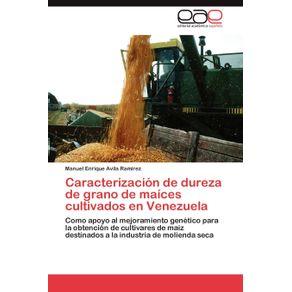 Caracterizacion-de-dureza-de-grano-de-maices-cultivados-en-Venezuela