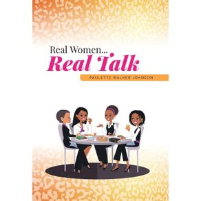 Real-Women...Real-Talk
