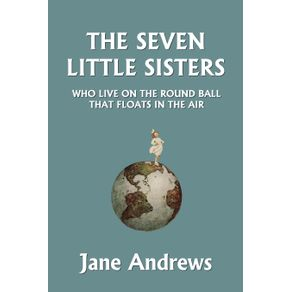 The-Seven-Little-Sisters-Who-Live-on-the-Round-Ball-That-Floats-in-the-Air-Illustrated-Edition--Yesterdays-Classics-
