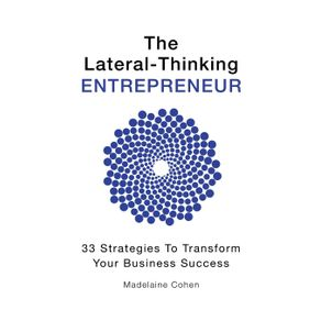 The-Lateral-Thinking-Entrepreneur---33-Strategies-to-transform-your-business-success