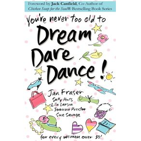 Youre-Never-Too-Old-to-Dream-Dare-Dance-