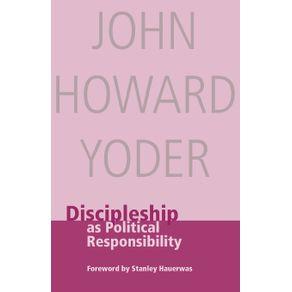 Discipleship-as-Political-Responsibility
