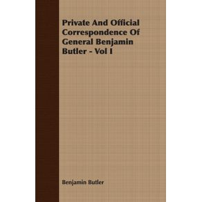 Private-and-Official-Correspondence-of-General-Benjamin-Butler---Vol-I