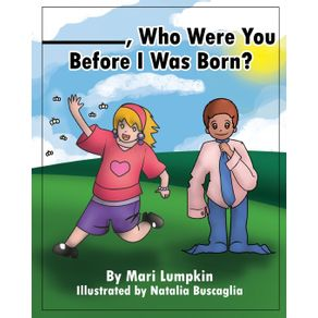 ________-Who-Were-You-Before-I-Was-Born-