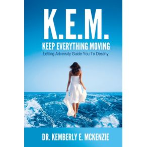 K.E.M.-Keep-Everything-Moving