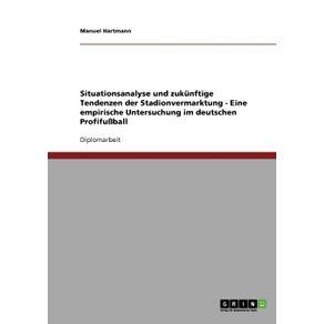 Stadionvermarktung-im-deutschen-Profifu-ball.-Situationsanalyse-und-zukunftige-Tendenzen.