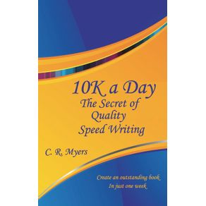 10k-a-Day--The-Secret-of-Quality-Speed-Writing