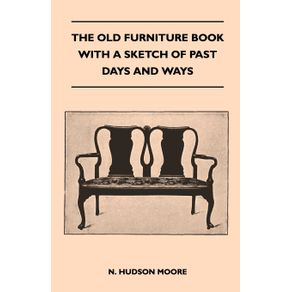 The-Old-Furniture-Book-With-A-Sketch-Of-Past-Days-And-Ways