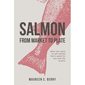 Salmon-From-Market-To-Plate
