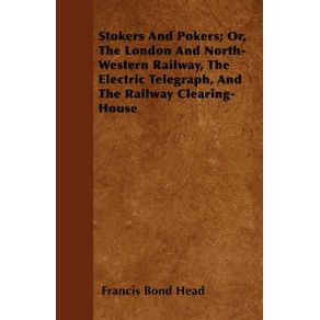 Stokers-And-Pokers--Or-The-London-And-North-Western-Railway-The-Electric-Telegraph-And-The-Railway-Clearing-House