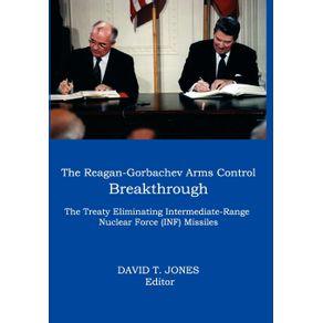 The-Reagan-Gorbachev-Arms-Control-Breakthrough
