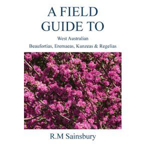 Field-Guide-to-West-Australian-Beaufortias-Eremaeas-Kunzeas-and-Regelias