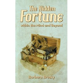 The-Hidden-Fortune-Within-the-Mind-and-Beyond