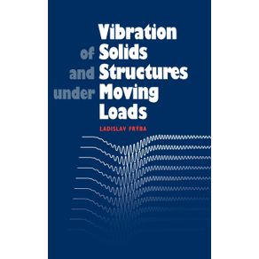 Vibration-of-Solids-and-Structures-Under-Moving-Loads