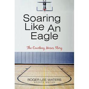 Soaring-Like-An-Eagle-The-Courtney-Moses-Story