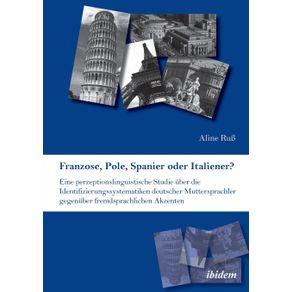 Franzose-Pole-Spanier-oder-Italiener--Eine-perzeptionslinguistische-Studie-uber-die-Identifizierungssystematiken-deutscher-Muttersprachler-gegenuber-fremdsprachlichen-Akzenten.