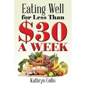 Eating-Well-for-Less-Than--30-a-Week