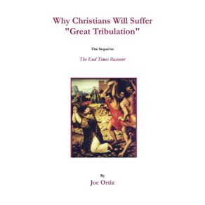 Why-Christians-Will-Suffer-Great-Tribulation