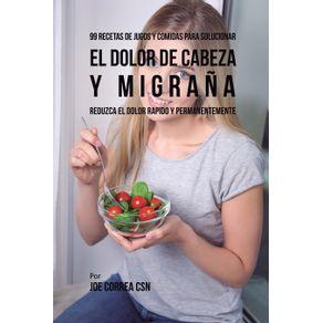 99-Recetas-de-Jugos-y-Comidas-Para-Solucionar-El-Dolor-De-Cabeza-y-Migrana