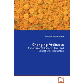 Changing-Attitudes---Congressional-Rhetoric-Race-and-Educational-Inequalities