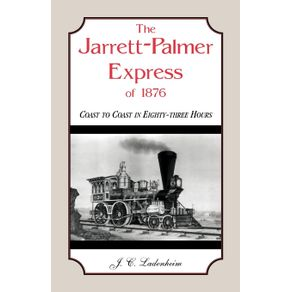The-Jarrett-Palmer-Express-of-1876-Coast-to-Coast-in-Eighty-Three-Hours