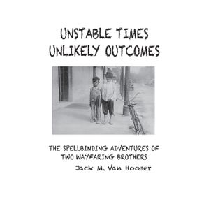 UNSTABLE-TIMES-UNLIKELY-OUTCOMES