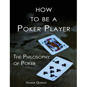 How-to-Be-a-Poker-Player