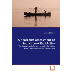 A-neorealist-assessment-of-Indias-Look-East-Policy