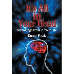 Its-All-in-Your-Head-Managing-Stress-in-Your-Life