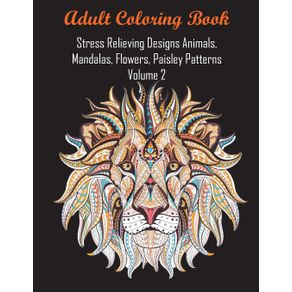 Adult-Coloring-Book-Stress-Relieving-Designs-Animals-Mandalas-Flowers-Paisley-Patterns-Volume-2