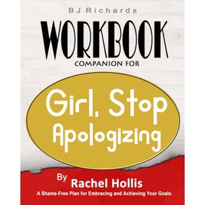 Workbook-Companion-For-Girl-Stop-Apologizing-by-Rachel-Hollis