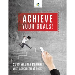 Achieve-Your-Goals--2019-Weekly-Planner-with-Appointment-Book