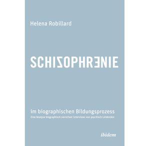 Schizophrenie-im-biographischen-Bildungsprozess.-Eine-Analyse-biographisch-narrativer-Interviews-von-psychisch-Leidenden