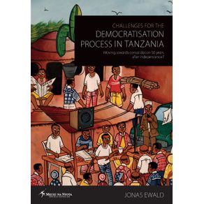 Challenges-for-the-Democratisation-Process-in-Tanzania.-Moving-Towards-Consolidation-Years-After-Independence-