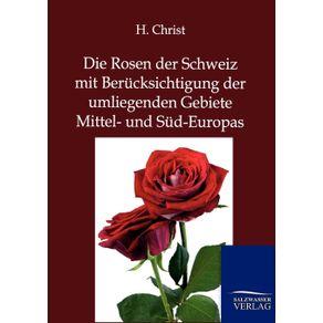 Die-Rosen-der-Schweiz-mit-Berucksichtigung-der-umliegenden-Gebiete-Mittel--und-Sud-Europas