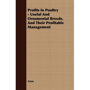 Profits-In-Poultry---Useful-And-Ornamental-Breeds-And-Their-Profitable-Management